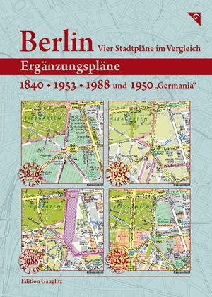 berlin-vier-stadtplaene-im-vergleich-ergaenzungsplaene-1840-1953-1988-1950-germania