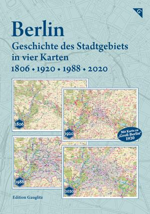 berlin-geschichte-des-stadtgebiets-in-vier-karten-1806-•-1920-•-1988-•-2020