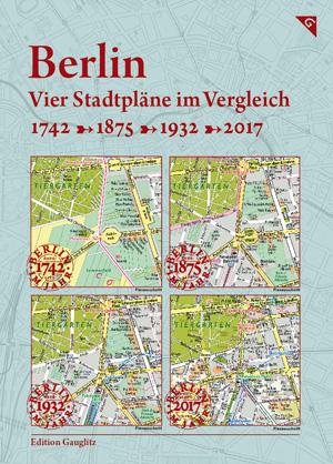 berlin-vier-stadtplaene-im-vergleich-1742-1875-1932-2017